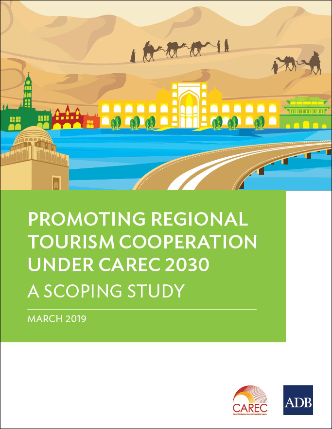 Promoting Regional Tourism Cooperation under CAREC 2030—A Scoping Study