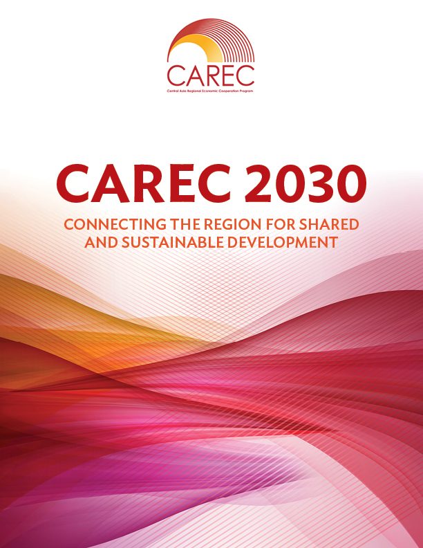 CAREC 2030: Connecting the Region for Shared and Sustainable Development
